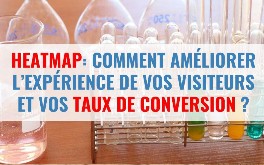 Heatmap : Comment améliorer l'expérience de vos visiteurs et vos taux de conversion